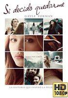 Si Decido Quedarme (2014) BRrip FULL 1080p Latino-Ingles