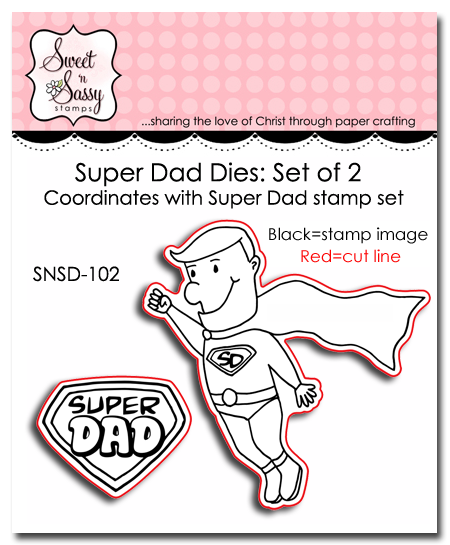 http://www.sweetnsassystamps.com/super-dad-die-set/