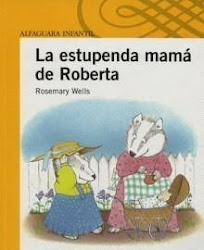 LA ESTUPENDA MAMA DE ROBERTA--Rosemary  Wells