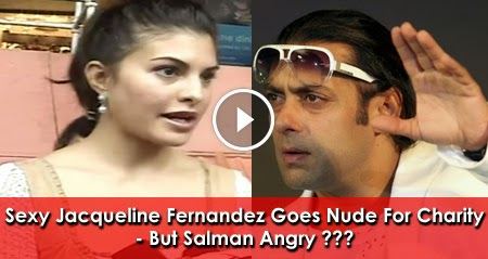 Sexy Jacqueline Fernandez Goes Nude For Charity But Salman Angry