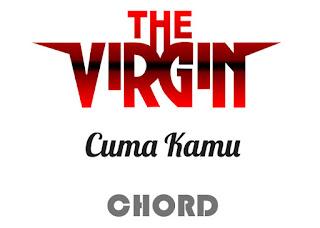 Lirik dan Chord(Kunci Gitar) The Virgin ~ Cuma Kamu