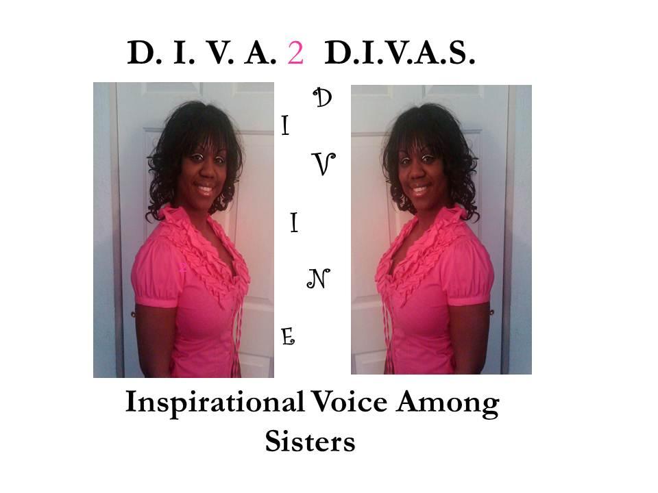 DIVA 2 DIVA-ology Presents: D.I.V.A. 2 DIVAS - Divine Inspirational Voice Among Sisters