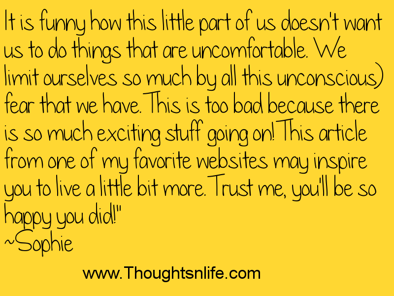 Thoughtsnlife.com It is funny how this little part of us doesn't want us to do things that are uncomfortable.