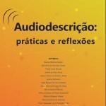 Capa do livro Audiodescrição: Práticas e Reflexões