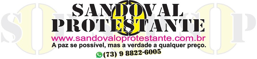 "BLOG DE SANDOVAL ""O PROTESTANTE"""