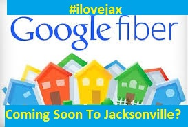 Google fiber, coming soon to Jacksonville Florida ?