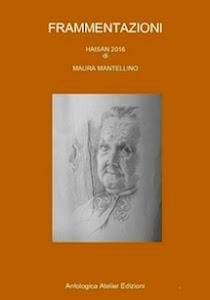 """FRAMMENTAZIONI"" di Maura Mantellino"