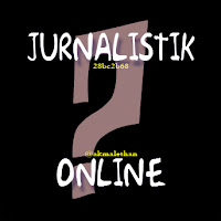 JURNALISTIK ONLINE OLEH KHAIRUL AKMAL