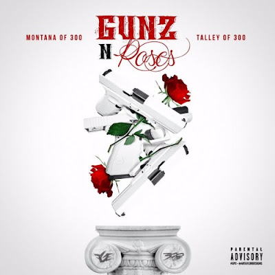 Download Album Gunz n Roses - Montana Of 300 & Talley Of 300 - All Music Blog News