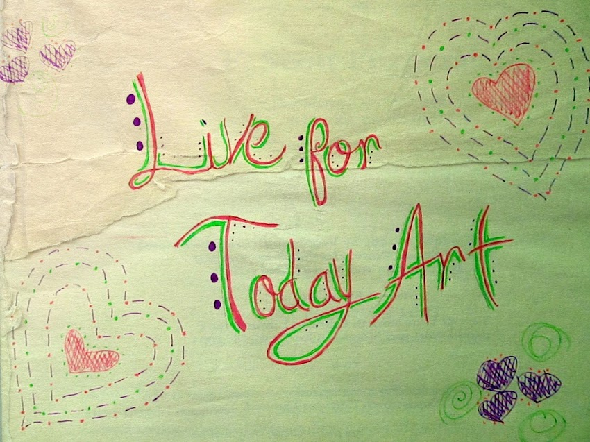 Live for Today Art