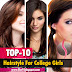 Top 10 Hairstyles for College Girls   Easy Hairstyles for School and College Girls