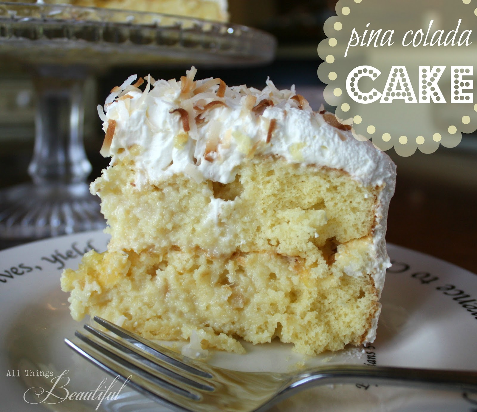 All Things Beautiful: Pina Colada Cake {Sweet Birthday}