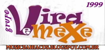Music Bahia Cds ::::::: : GRUPO VIRA e MEXE VOL. 01
