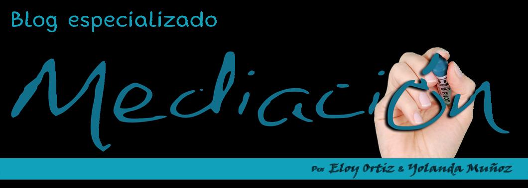 BLOG DE MEDIACIÓN  por Eloy Ortiz y Yolanda Muñoz