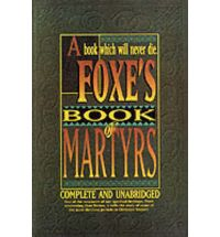 Foxe&#39;s Book of Martyrs