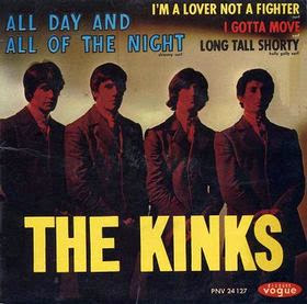 All day and all of the night. The Kinks