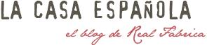 La Casa Española | el blog de Real Fabrica