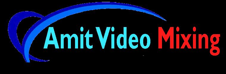 Amit Video Mixing