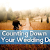 Counting Down to Your Wedding Day
