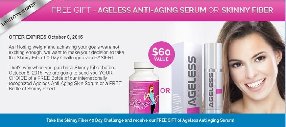 Order Here for Free Skinny Fiber and Free Ageless Anti Aging Serum