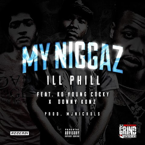 """VIDEO REVIEW: ILL PHILL - """"My Niggaz"""" ft. Donny Konz & KD Young Cocky"""