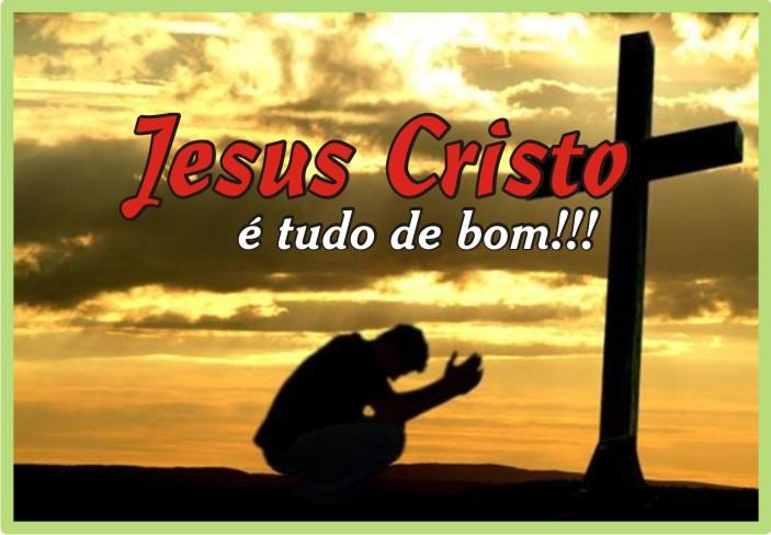 Jesus Cristo é Tudo de Bom Nesta Vida