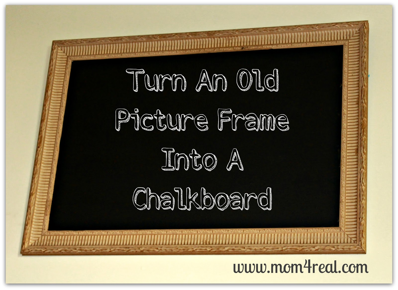 Turn An Old Picture Frame Into A Chalkboard - Mom 4 Real