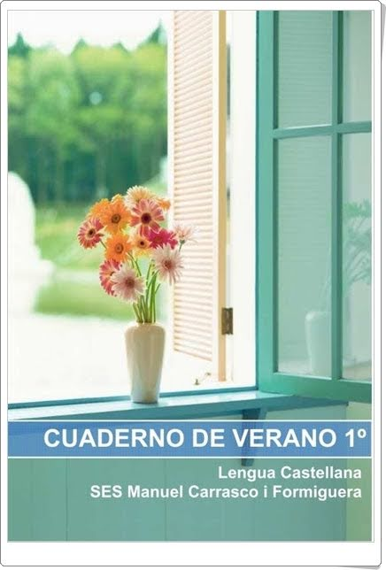 http://www.orientacionandujar.es/wp-content/uploads/2013/06/Cuaderno-de-verano-1%C2%BA-ESO-LENGUA-SES-Manuel-Carrasco-i-Formiguera.pdf