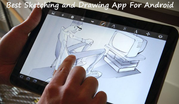 Best sketching and drawing apps for android smartphones