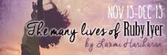 The Many Lives of Ruby Iyer - 13 November