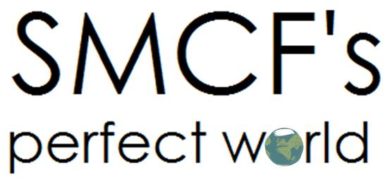 SMCF's Perfect World