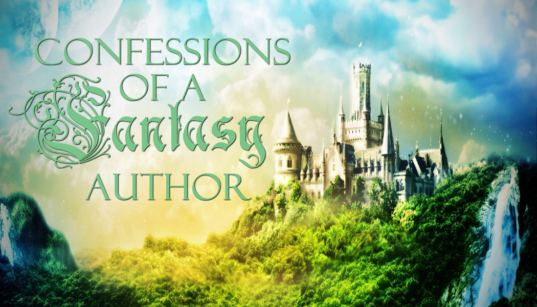 Confessions of a Fantasy Author