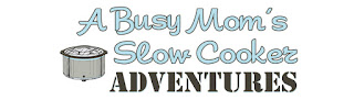 A Busy Mom's Slow Cooker Adventures