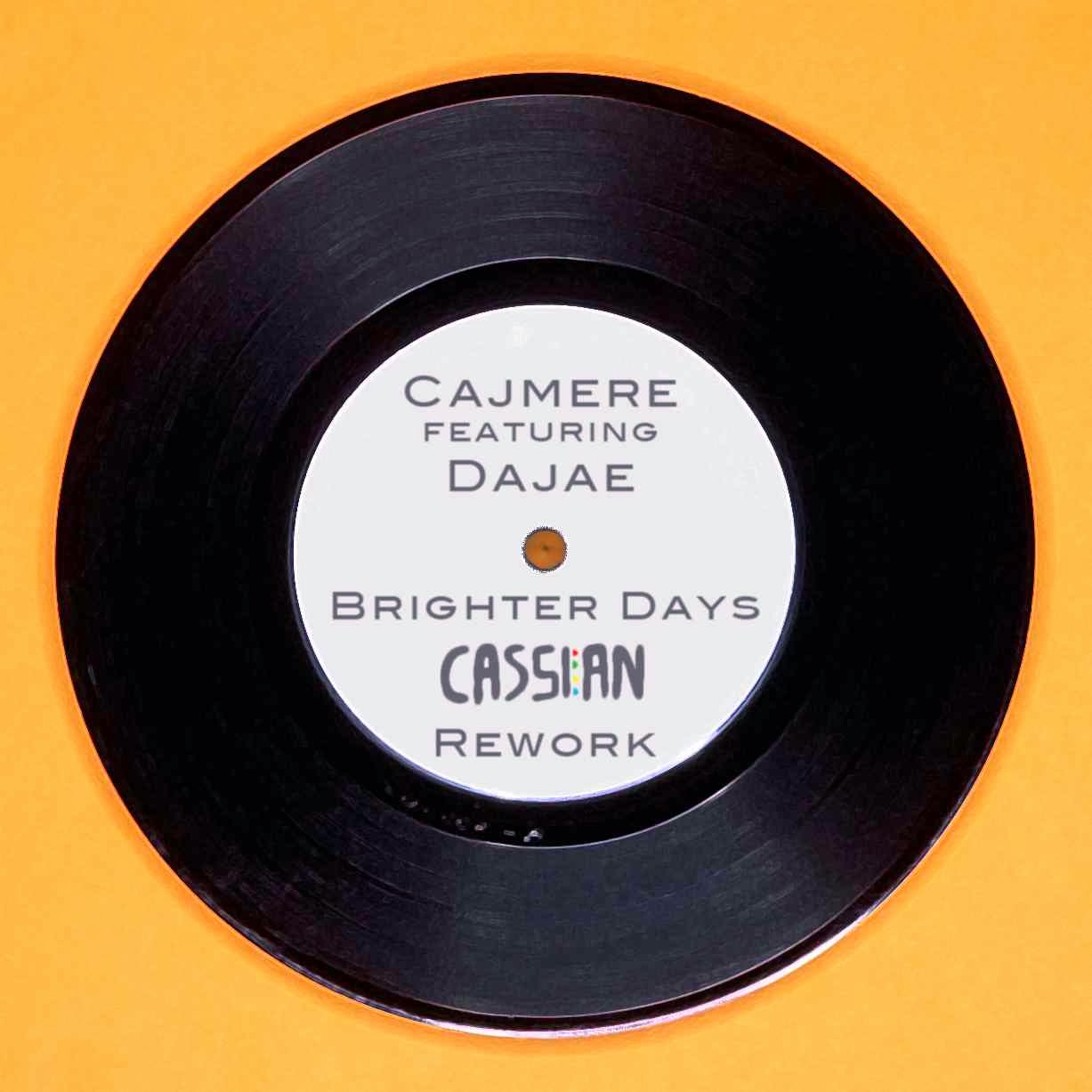 Cajmere - Brighter Days (Cassian Rework)