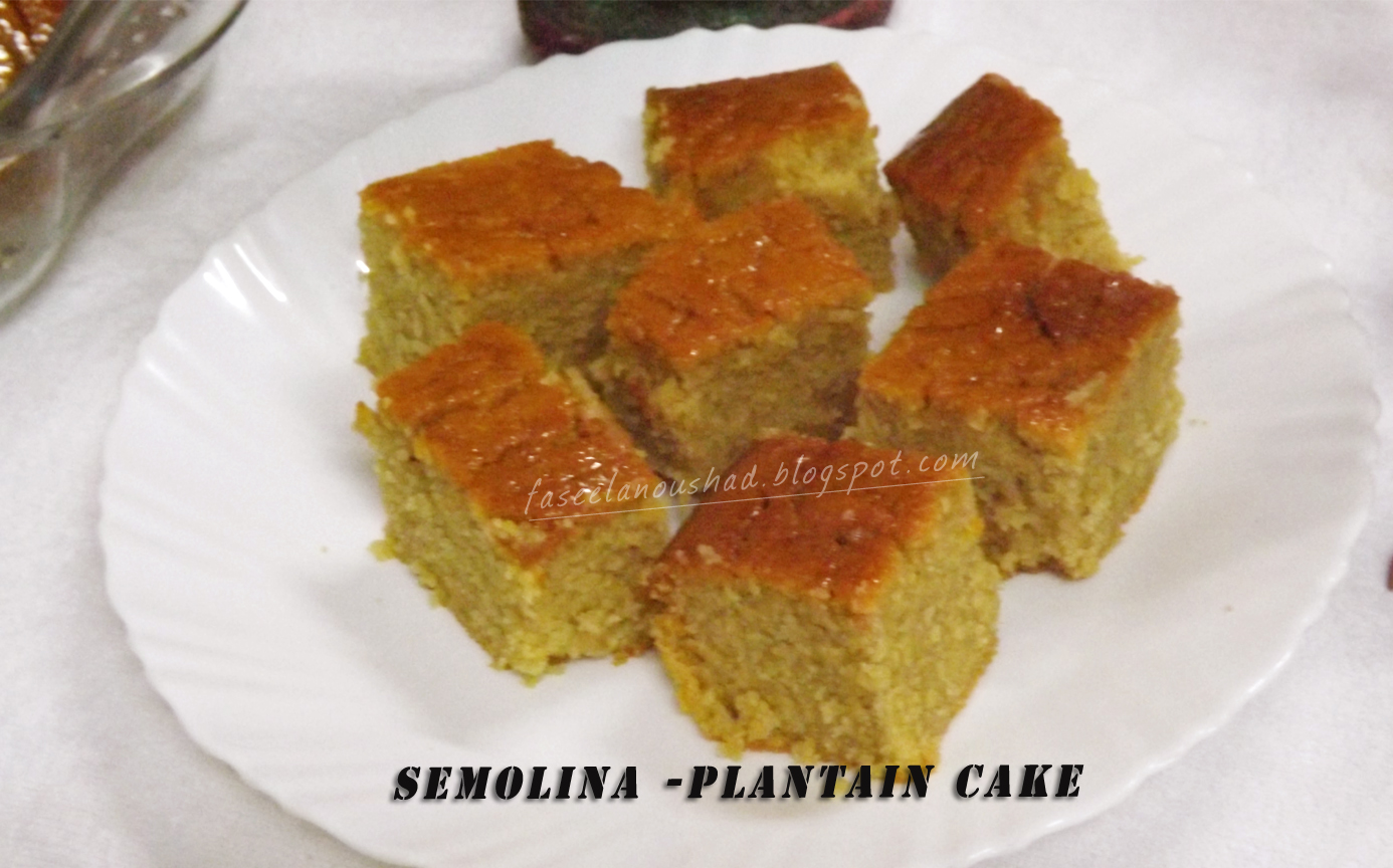 GOOD FOOD ENDS WITH GOOD TALK: Semolina-Plantain Cake