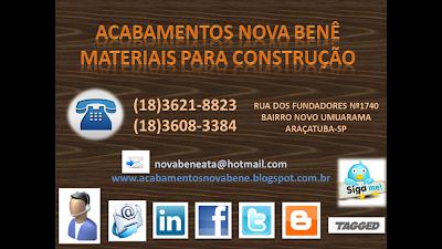 ACABAMENTOS PARA CONSTRUÇÃO NOVA BENÊ TELEFONE FAX: (18)3621-8823 OU (18)3608-3384