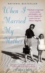 http://www.amazon.com/When-Married-My-Mother-Daughters-ebook/dp/B007ZFVABQ/ref=sr_1_1?s=books&ie=UTF8&qid=1421620285&sr=1-1&keywords=jo+maeder