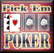 PICK'EM POKER Video Poker Game