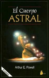 El Cuerpo Astral - Arthur Powell