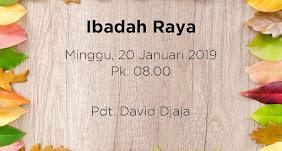 Ibadah Raya 20 Januari 2019 Jam 08.00