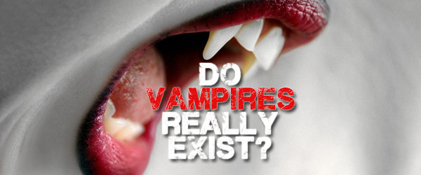 Do Vampires Really Exist