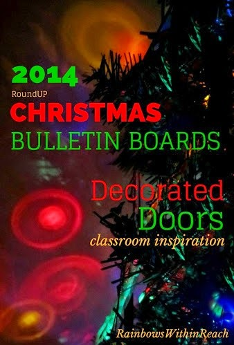 2014 MEGA RoundUP of Christmas Bulletin Boards + Decorated Doors for the Classroom at RainbowsWithinReach