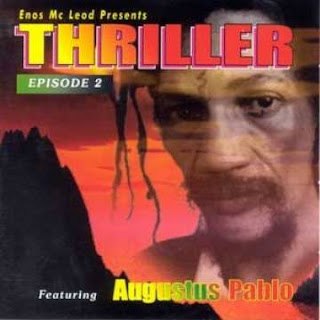 Enos McLeod Presents: Thriller Episode 2 - Featuring Augustus Pablo
