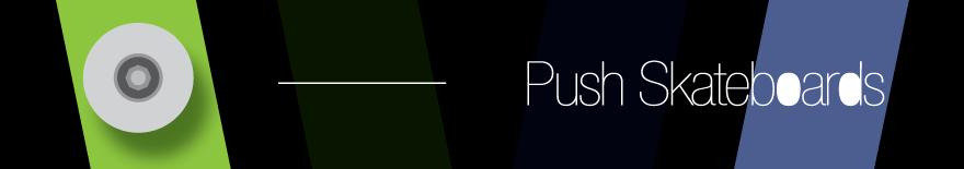 Push Skateboard Design