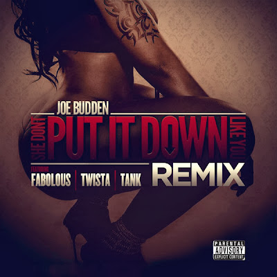 Joe Budden - She Don't Put It Down (Remix) [feat. Fabolous, Twista & Tank] - Single  Cover
