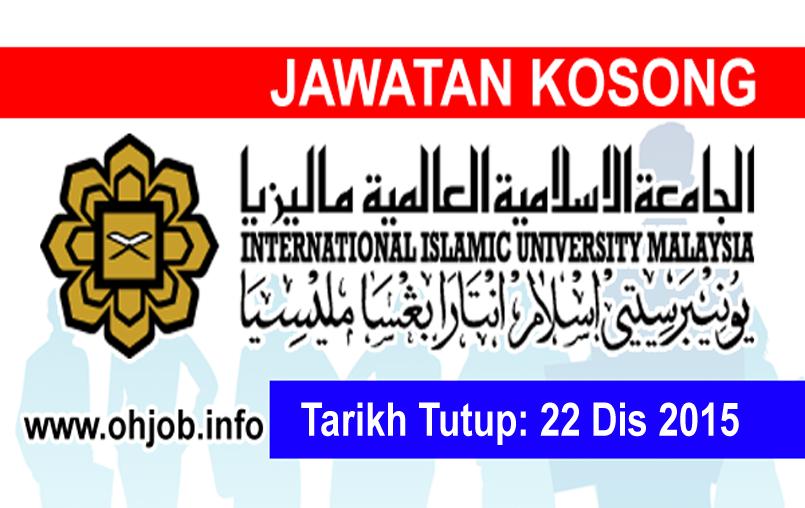Jawatan Kerja Kosong Universiti Islam Antarabangsa (UIA) logo www.ohjob.info disember 2015