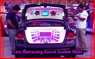 Cara Memasang Sound System Mobil