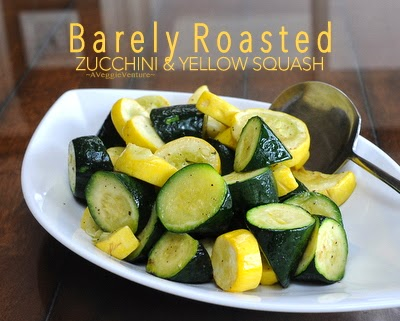 easy-easy barely roasted zucchini & yellow squash ♥