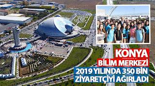 Konya Bilim Merkezi 2019 Yılında 350 Bin Ziyaretçiyi Ağırladı