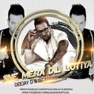JINE+MERA+DIL+LUTIYA-DEEJAY+'D'AND+DJ+AKASH+BARDOLI-2015